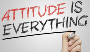 make or break you, attitude is everything, picture of a white board that says attitude is everything