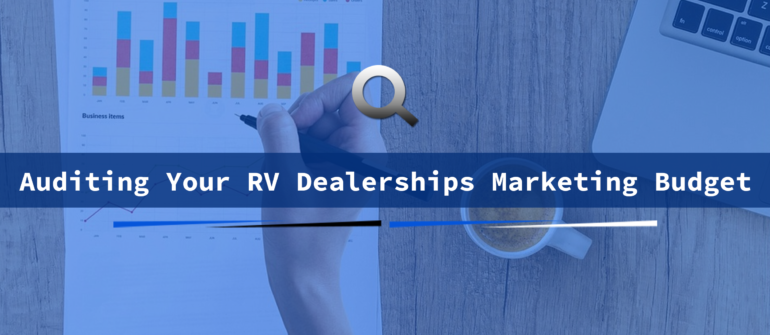 auditing your rv dealerships marketing budget